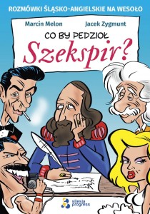 Co by pedzioł Szekspir? - M. Melon i J. Zygmunt